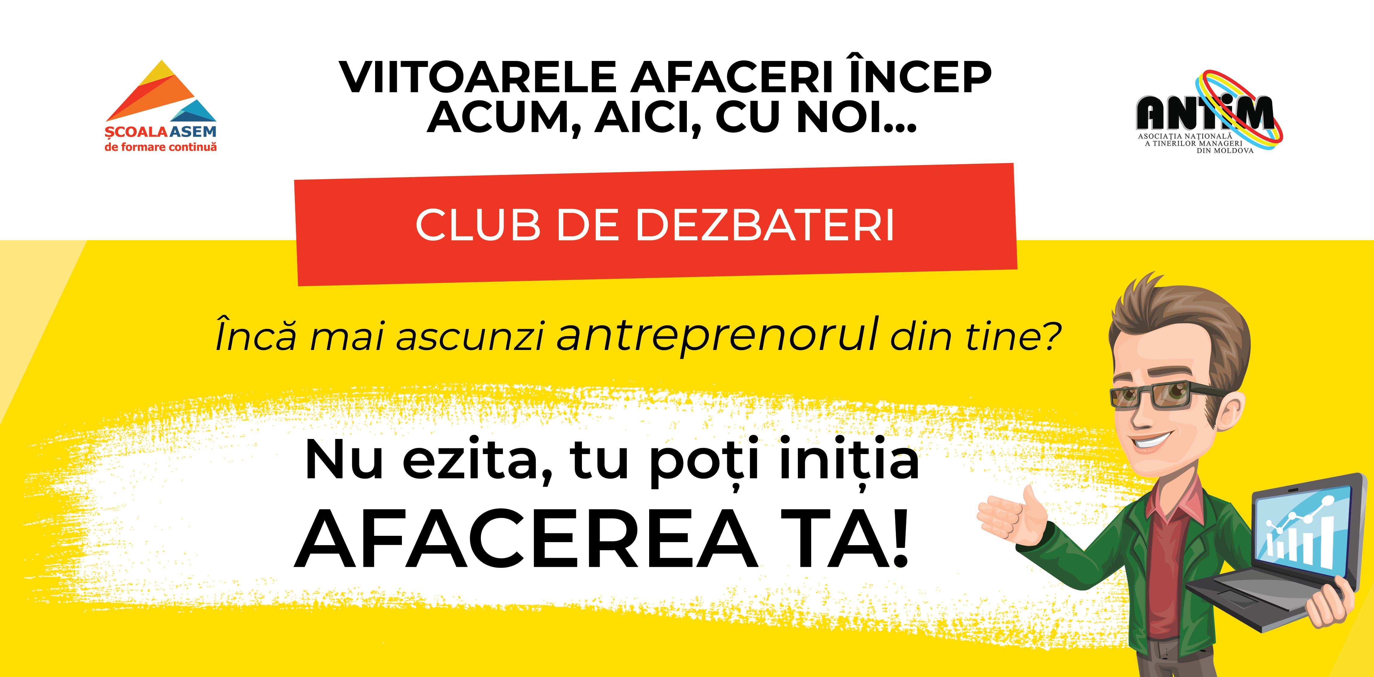 Clubului de Dezbateri – Viitoarele afaceri încep acum, aici, cu noi….